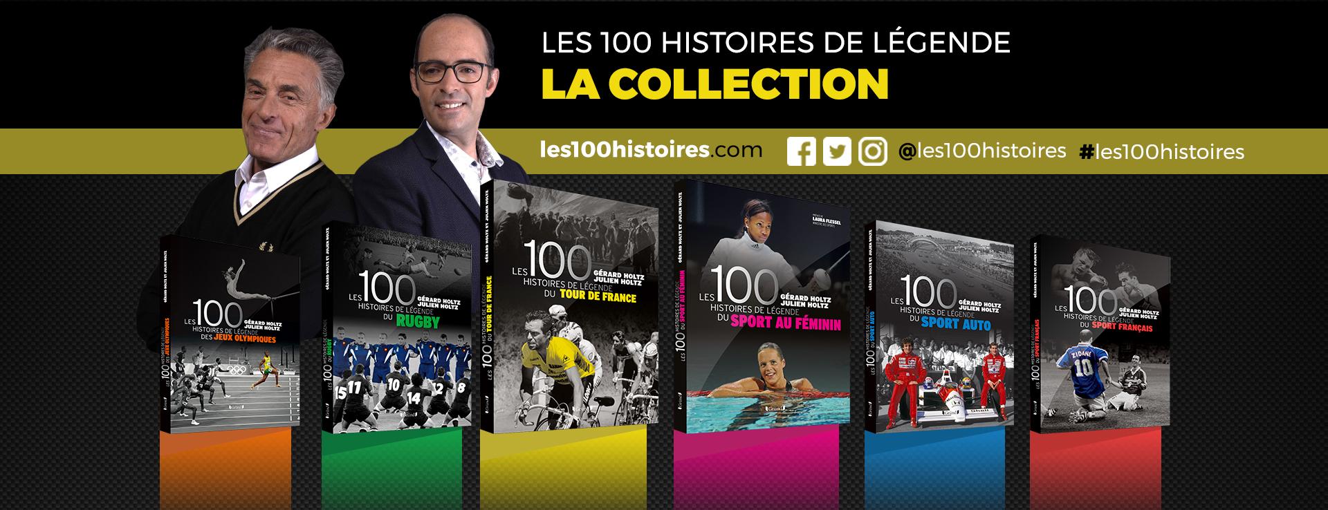 Les 100 Histoires de Légende : la collection créée par Gérard et Julien Holtz