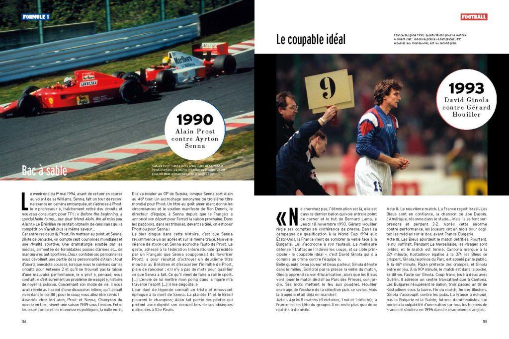 Rivalité au sommet de la F1 entre Prost et Senna qui se finit deux années de suite dans le bac à sable / 1993 Clash entre Ginola et Houiller, non qualification de la France au Mondial 94