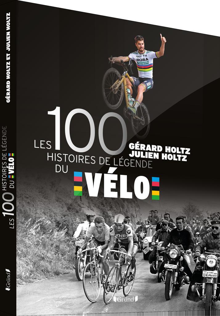 Couverture des 100 Histoires de Légende du Vélo (Gérard et Julien Holtz)
